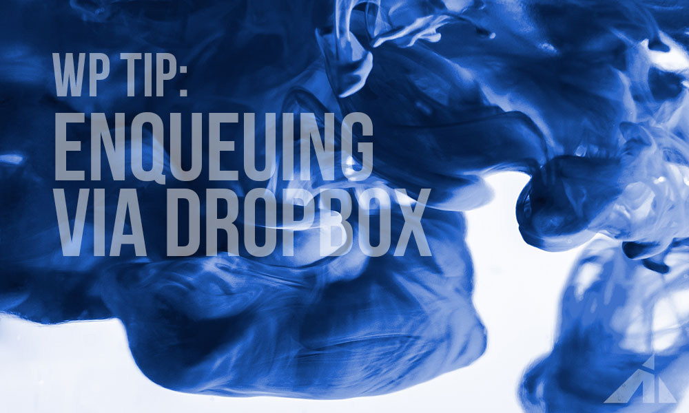 WP Tip – Use dropbox during development