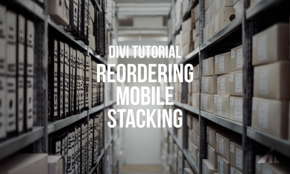 Divi Tutorial – Reorder Mobile Stacking